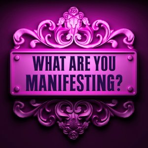 WhatAreYouManifesting